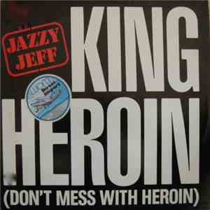 Jazzy Jeff - King Heroin (Don't Mess With Heroin)