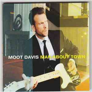 Moot Davis - Man About Town