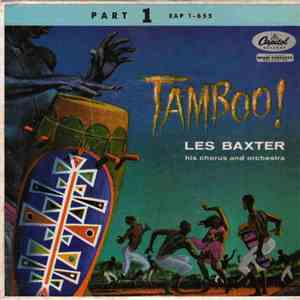 Les Baxter His Chorus And Orchestra - Tamboo! (Part 1)
