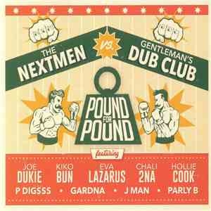 The Nextmen Vs. Gentleman's Dub Club - Pound For Pound