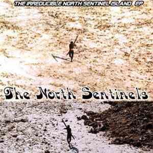 The North Sentinels - The Irreducible North Sentinel Island