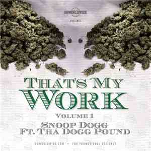 Snoop Dogg Ft. Tha Dogg Pound - That's My Work Volume 1