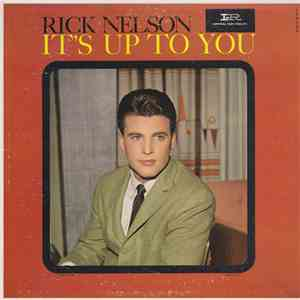 Rick Nelson - It's Up To You