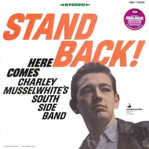 Charley Musselwhite's South Side Band - Stand Back! Here Comes Charley Musselwhite's South Side Band