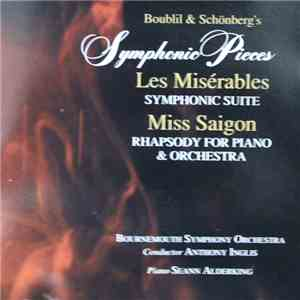 Boublil & Schönberg - Boublil & Schönberg's Symphonic Pieces From Les Misérables And Miss Saigon